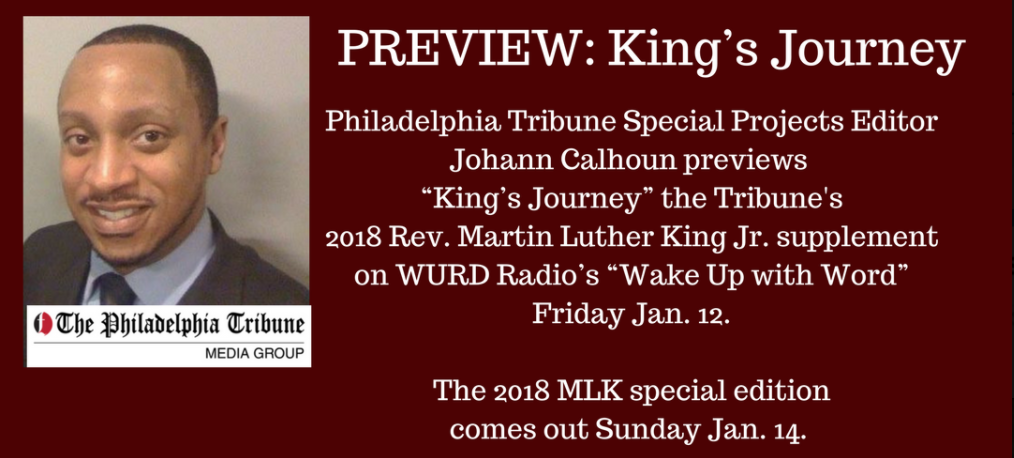 01/12/18: PODCAST: 'King's Journey' MLK special preview on WURD Radio